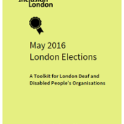 May 2016 London Elections – Toolkit for Deaf and Disabled People's Organisations